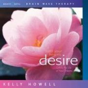 Fulfill Your Heart's Desire - Kelly Howell